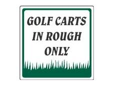 Aluminum info sign 30x30 cm <br>GOLF CARTS IN ROUGH